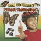 How Do Insects Protect Themselves? by Megan Kopp (Hardback, 2015)