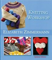 Elizabeth Zimmermann`s Knitting Workshop (updated And Expanded Edition) By Eliza
