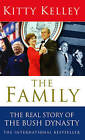 The Family: The Real Story of the Bush Dynasty by Kitty Kelley (Paperback, 2005)