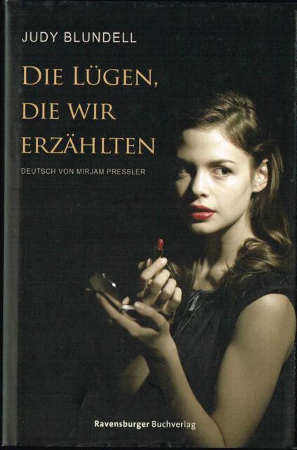 Die Lügen, die wir erzählten. Ravensburger Junge Reihe von Judy Blundell (2010)