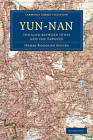 Yun-nan: The Link Between India and the Yangtze by Henry Rodolph Davies (Paperback, 2010)