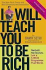 I Will Teach You To Be Rich: No guilt, no excuses - just a 6-week programme that works by Ramit Sethi (Paperback, 2009)