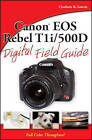 Canon EOS Rebel T1i/500D Digital Field Guide by Charlotte K. Lowrie (Paperback, 2009)