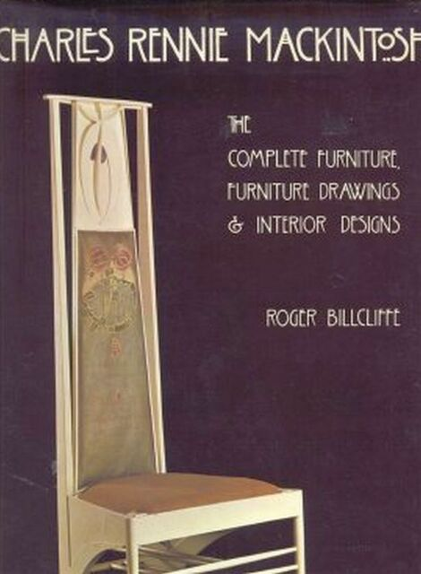 Complete Furniture: Furniture Drawings and Interior Designs, Mackintosh, Charles