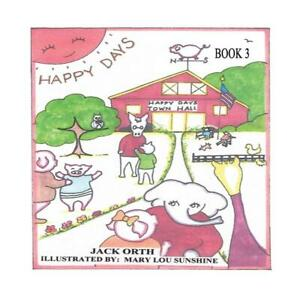 Happy Days: Book 3 by Jack Orth (English) Paperback Book Free Shipping!