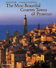 The Most Beautiful Country Towns of Provence by Helena Attlee (Hardback, 2002)
