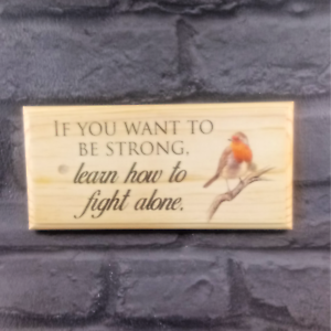 Learn To Fight Alone Plaque Sign Robin Quote Strong Wall Door