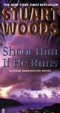 A Stone Barrington Novel: Shoot Him If He Runs 14 by Stuart Woods (2008, Paperback)