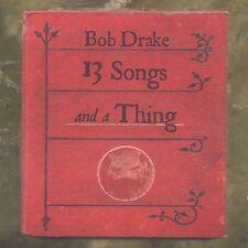13 Songs and a Thing by Bob Drake (Engineer) (CD, May-2004, ReR USA)