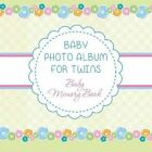 Baby Photo Album for Twins: Baby Memory Book by Speedy Publishing LLC (Paperback / softback, 2014)