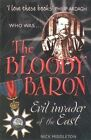 The Bloody Baron: Wicked Dictator of the East by Nicholas J. Middleton (Paperback, 2004)