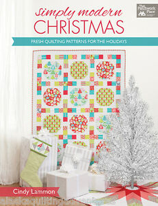 Quilt Pattern Book Simply Modern Christmas By Cindy Lammon 9781604682182 Ebay