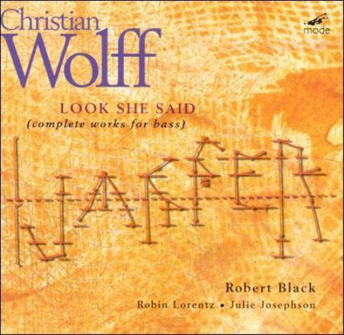 Christian Wolff - : Look She Said (Complete Works for Bass, 2002)