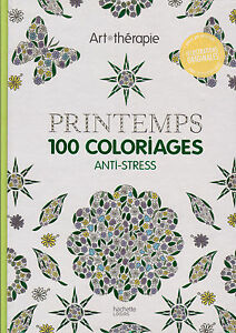 Art Therapie Printemps 100 Coloriages Anti Stress Hachette Coloriage