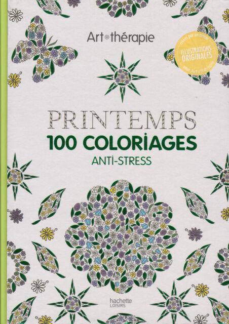 art therapie printemps 100 coloriages anti stress hachette coloriage - Coloriage Anti Stress Hachette