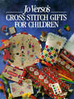 Jo Verso's Cross Stitch Gifts for Children by Jo Verso (Hardback, 1995)