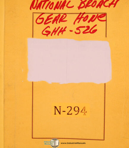 Gear Hone Hobber Operations Service Parts Manual 1972 National Broach GHH-526