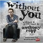 Anthony Rapp - Without You (2012)