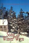 Song of The Winter Wren a Leconte Lodge Journal 9780738844848 Hardback