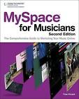 MySpace for Musicians: The Comprehensive Guide to Marketing Your Music by Fran Vincent (Paperback, 2010)