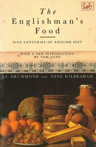The-Englishman-039-s-Food-Five-Centuries-of-English-by-Drummond-J-C-Paperback