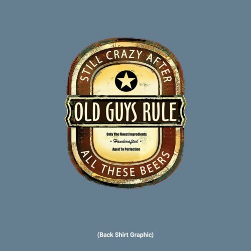"OLD GUYS RULE "" CRAFT BREW "" STILL CRAZY AFTER ALL THESE BEERS """