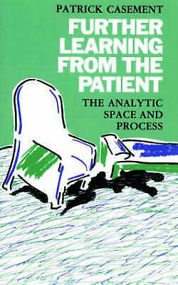 Further Learning from the Patient: The Analytic Space and Process by Patrick...