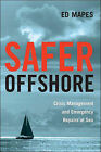Safer Offshore: Crisis Management and Emergency Repairs at Sea by Ed Mapes (Paperback / softback, 2011)