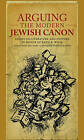 Arguing the Modern Jewish Canon: Essays on Literature and Culture in Honor of Ruth R. Wisse by Harvard Center for Jewish Studies (Hardback, 2008)