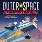 Outer Space Bedtime Race by Dr Robert L Sanders, Rob Sanders (Hardback, 2015)