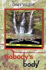 Nobody's Body: None by Gary O Weibye (Paperback / softback, 2010)