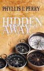 Hidden Away by Phyllis J Perry (Paperback / softback, 2015)