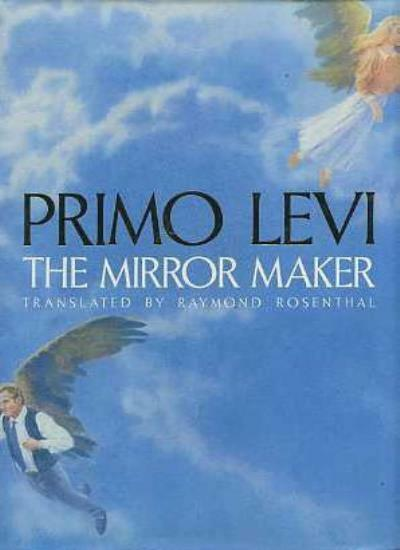 The Mirror Maker By Primo Levi, R. Rosenthal