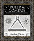 Ruler & Compass  : Practical Geometric Constructions by Andrew Sutton (Hardback, 2010)