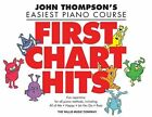 First Chart Hits: John Thompson's Easiest Piano Course Later Elementary Level by Willis Music Company (Paperback / softback, 2015)