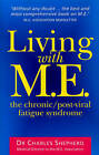 Living with M.E.: The Chronic, Post-viral Fatigue Syndrome by Charles Shepherd (Paperback, 1999)