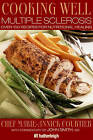 Cooking Well: Multiple Sclerosis: Over 100 Recipes for Nutritional Healing by Marie-Annick Courtier (Paperback, 2009)