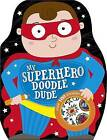 My Superhero Doodle Dude by Make Believe Ideas (Paperback, 2014)