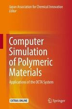 Computer Simulation of Polymeric Materials : Applications of the Octa System...