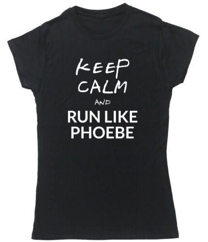 Keep calm and run like Phoebe Friends t-shirt fitted short sleeve womens