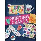 Printing Crafts by Annalees Lim (Hardback, 2014)
