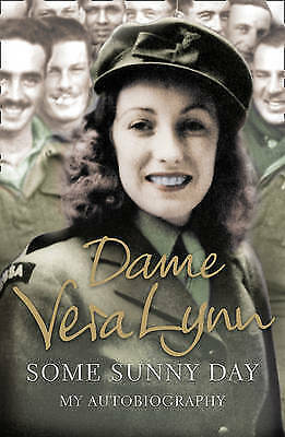 """""""AS NEW"""" Some Sunny Day: My Autobiography, Lynn, Dame Vera, Book"""