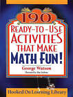 190 Ready-to-use Activities That Make Math Fun! by George Watson (Paperback, 2003)