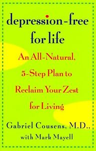 Depression-Free for Life: An All-Natural, 5-step P ...