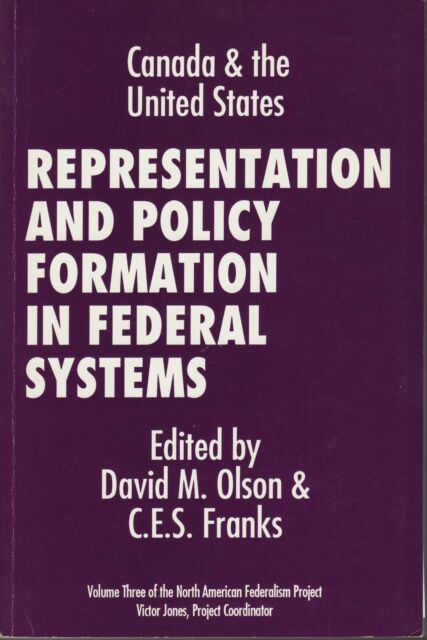 Representation and Policy Formation in Federal Systems: Canada & the U. S.