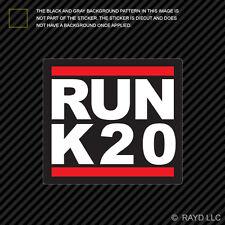 RUN K20 Sticker Decal Self Adhesive Vinyl k20a k series jdm