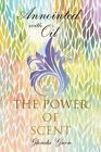 Anointed with Oil, the Power of Scent by Glenda Green (Paperback / softback, 2004)