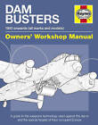 Dam Busters Manual: A Guide to the Weapons Technology Used Against the Dams and Special Targets of Nazi-occupied Europe by Iain Murray (Hardback, 2011)