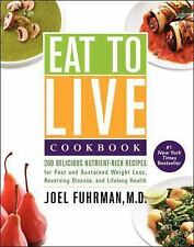 Eat to Live Cookbook : 200 Delicious Nutrient-Rich Recipes for Fast and...