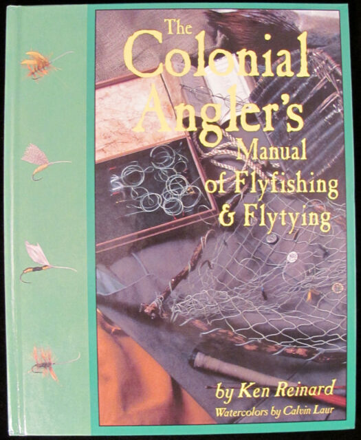 The Colonial Angler's Manual of Flyfishing & Flytying 1995 1st Ed. HC Book
